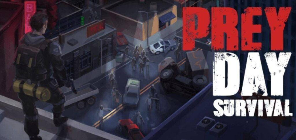 Prey Day Apk mod download