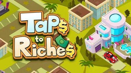 Taps to Riches apk mod dinheiro infinito