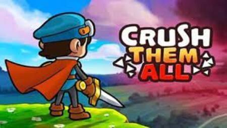 Crush Them All Apk Mod Dinheiro Infinito